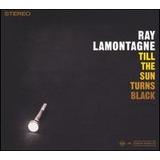 Cd Ray Lamontagne Till The Sun Turns Black [import] Lacrado